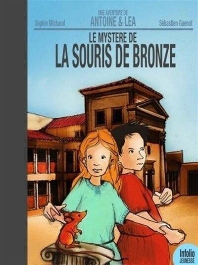 Mystère de la souris de bronze (Le) by Sophie Michaud