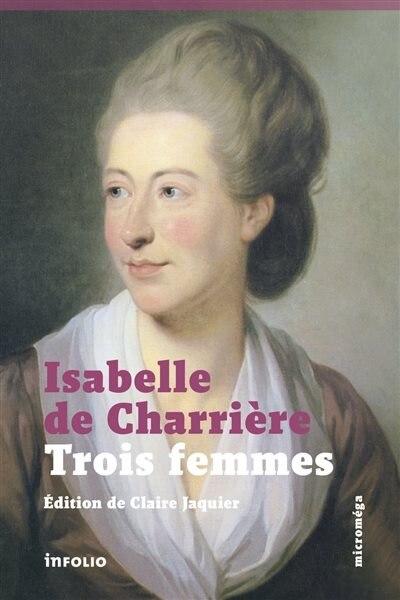 Trois femmes by Charrière Isabelle de