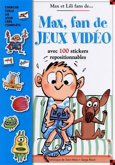 Max, fan de jeux vidéos - Livre stickers by Dominique De Saint Mars