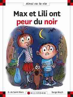 MAX ET LILI ONT PEUR DU NOIR TOME 122 de Dominique De Saint Mars