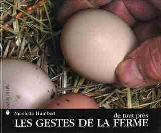 Gestes de la ferme de tout près (Les) by Nicolette Humbert
