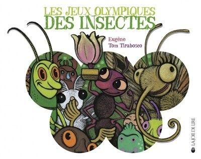 Jeux olympiques des insectes (Les) by Tom Eugène