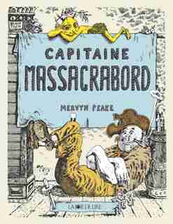 Capitaine Massacrabord by Mervyn Peake