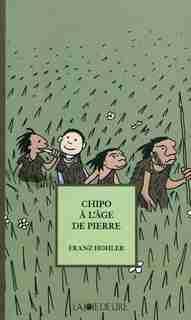 Chipo à l'âge de pierre by Franz Hohler