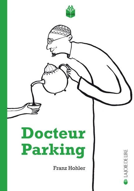Docteur Parking [nouvelle édition] by Franz Hohler