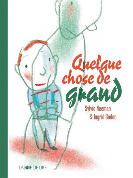 Quelque chose de grand by Sylvie Neeman