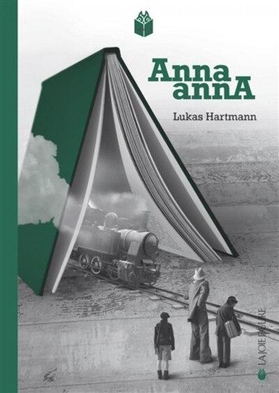 Anna Anna by Lukas Hartmann