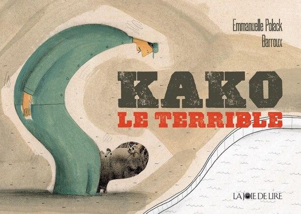 Kako le terrible by Emmanuelle Polack