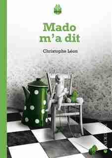 Mado m'a dit by Christophe Léon