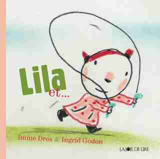 Lila et... by Imme Dros