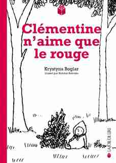 Clémentine n'aime que le rouge by Krystyna Boglar