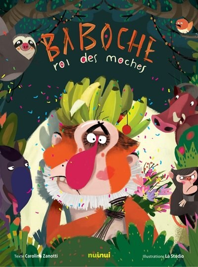 Baboche Roi Des Moches by Carolina Zanotti