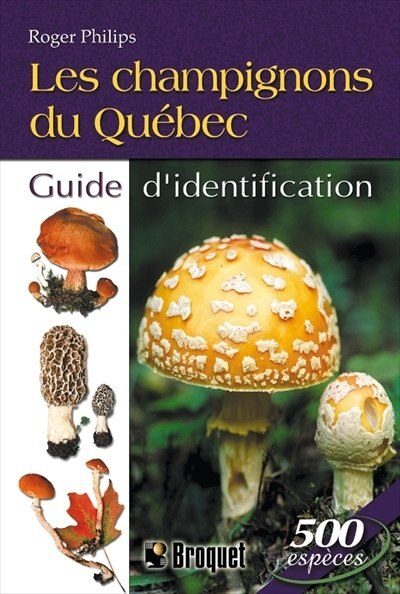 Les champignons du Québec by Roger Phillips