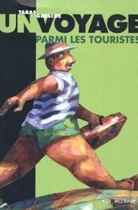 Book VOYAGE PARMI LES TOURISTES -UN by Taras Grescoe