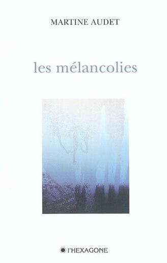 Melancolies -Les by Martine Audet