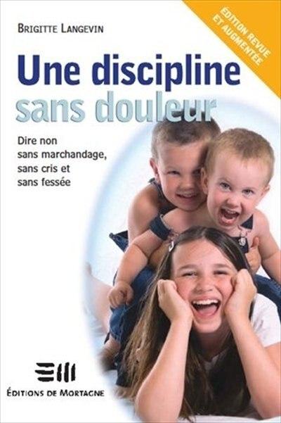 Une discipline sans douleur by Brigitte Langevin