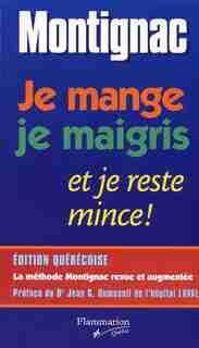 Je mange je maigris et je reste mince by Michel Montignac