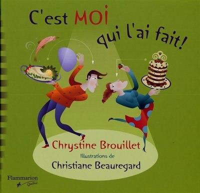 C'est moi qui l'ai fait! by Chrystine Brouillet