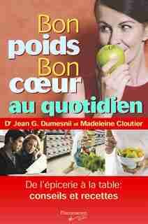 Bon Poids Bon Cœur Au Quotidien by Madeline Cloutier