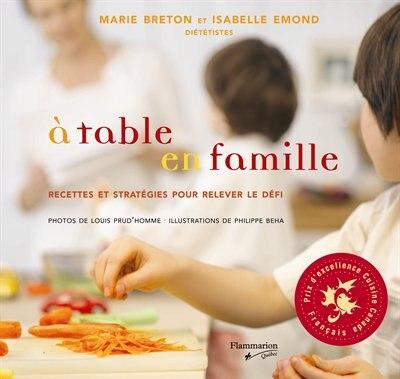 À table en famille: recettes et stratégies pour relever le défi by Marie Breton