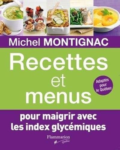 Recettes et menus pour maigrir avec les index glycémiques by Michel Montignac