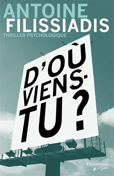 D'où viens-tu? by Antoine Filissiadis