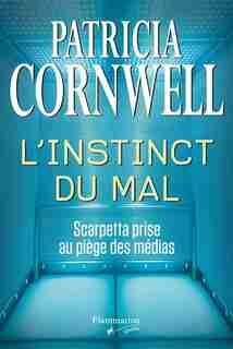 L'instinct du mal by Patricia Cornwell