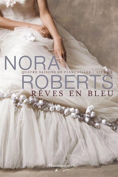 Rêves en bleu livre 2 Quatre saisons de fiancailles by Nora Roberts