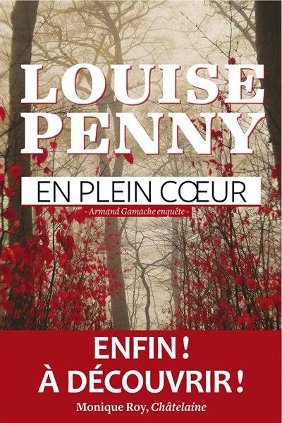 En plein coeur by Louise Penny