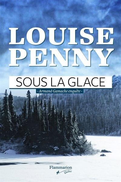 Sous la glace by Louise Penny