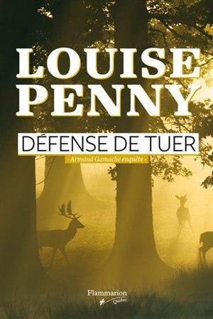 Défense de tuer by Louise Penny