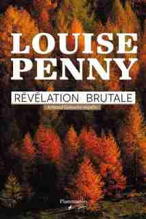 Révélation brutale by Louise Penny