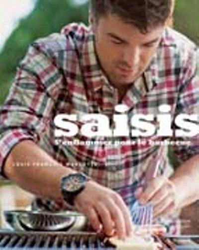 SAISIS T.01 : S'ENFLAMMER POUR LE BARBECUE: S'enflammer pour le barbecue by Louis François Marcotte