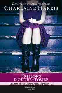 HARPER CONNELLY T.03 : FRISSONS D'OUTRE-TOMBE by Charlaine Harris