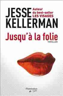 Jusqu'à la folie by Jesse Kellerman