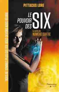 Le pouvoir des Six by Pittacus Lore