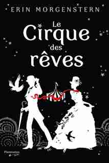 Le cirque des rêves by Erin Morgenstern