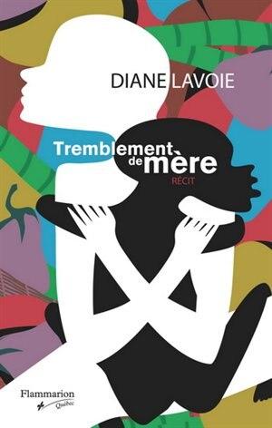 Tremblement de mère by Diane Lavoie