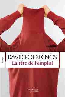 La tête de l'emploi de David Foenkinos