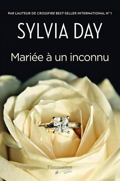 Mariée à un inconnu by Sylvia Day