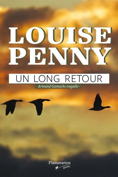 Un long retour: Armand Gamache enquête by Louise Penny
