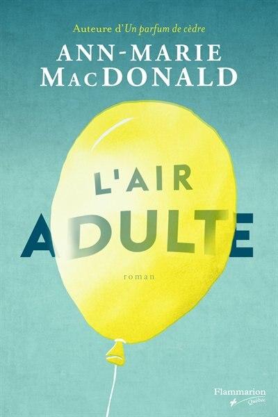 L'air adulte by Ann-marie Macdonald