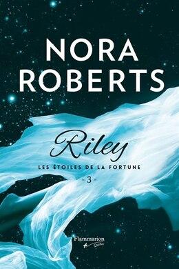 Livre Riley Les étoiles e la fortune t 3 de Nora Roberts