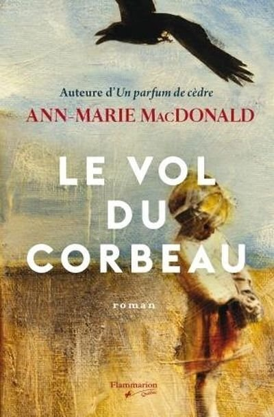 Le vol du corbeau by Ann Marie Macdonald