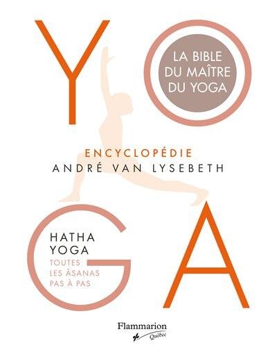 Yoga: Encyclopédie Van Lysbeth by André van Lysbeth