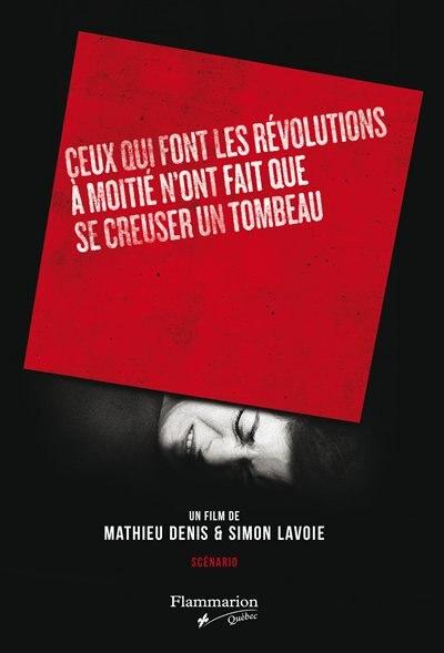 Ceux qui font les révolutions à moitié n'ont fait que se creuser un tombeau de Mathieu Denis