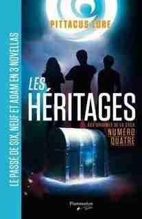 Les héritages aux origines de la saga numéro quatre de Pittacus Lore