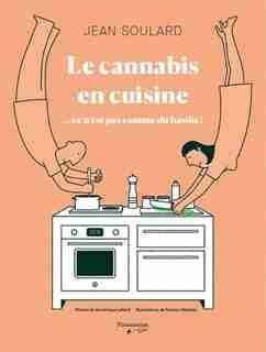 LE CANNABIS EN CUISINE de Jean Soulard