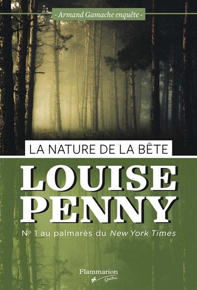 LA NATURE DE LA BETE : ARMAND GAMACHE ENQUÊTE de Louise Penny