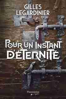 POUR UN INSTANT D'ÉTERNITÉ de Gilles Legardinier